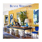 Bunny Williams Love Affair with Houses