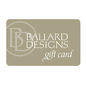 Ballard Designs Gift Card -Traditional